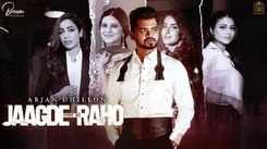 Check Out Latest Punjabi Song Music Video - 'Jaagde Raho' Sung By Arjan Dhillon