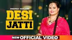 Check Out New Punjabi Song Music Video - 'Desi Jatti' Sung By Amar Arshi, Narinder Jot