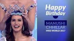 Happy Birthday Manushi Chhillar: Here's Looking Back At The Diva's Historic Miss World Win