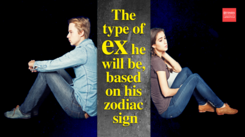 The type of ex he will be, based on his zodiac sign