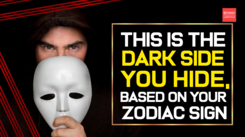 This is the dark side you hide, based on your zodiac sign