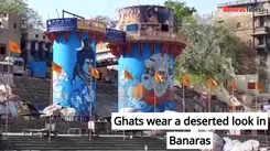 Ghats wear a deserted look in Banaras