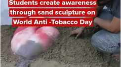 Students create awareness through sand sculpture on World Anti -Tobacco Day