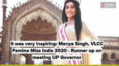 It was very inspiring: Manya Singh, VLCC Femina Miss India 2020 - Runner up on meeting UP Governor