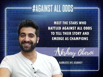 #AgainstAllOdds! Akshay Oberoi on his career