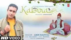 Watch New Hindi Trending Song Music Video - 'Kabira (Kabir Dohe)' Sung By Jubin Nautiyal