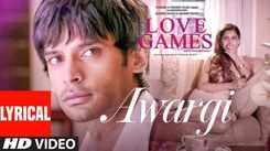 Love Games   Song - Awargi (Lyrical Video)
