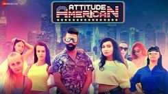 Watch New Hindi Song Music Video - 'Attitude American' Sung By Dev Negi