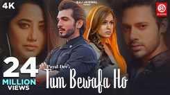 Watch New Hindi Hit Song Music Video - 'Tum Bewafa Ho' Sung By Payal Dev, Stebin Ben