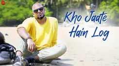 Watch Latest Hindi Music Video Song 'Kho Jaate Hain Log' Sung By Geet Sagar