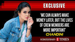 We can always make money later, but the lives of crew members are more important: Chandini