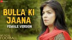 My Goal Football   Song - Bulla Ki Jaana (Female Version)