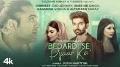 Watch Latest Hindi Official Music Video Song 'Bedardi Se Pyaar Ka' Sung By Meet Bros Featuring Jubin Nautiyal