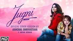 Watch New Hindi Song Music Video - 'Jugni' Sung By Aanchal Shrivastava