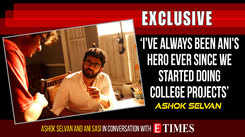 I've always been Ani's hero ever since we started doing college projects: Ashok Selvan