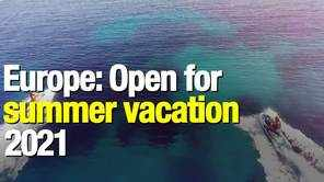 Europe: Open for summer vacation 2021