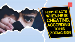 How he acts when he is cheating, according to his zodiac sign