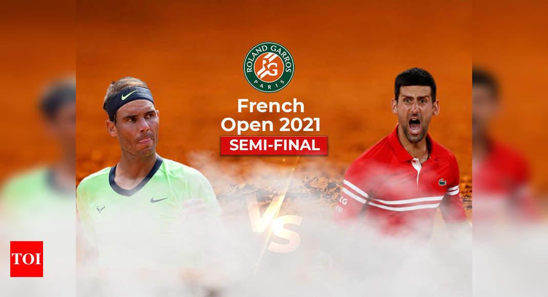 Rafael Nadal vs Novak Djokovic, French Open 2021 Live: Chapter 58 of 'historic rivalry' for Djokovic, Nadal at Roland Garros