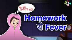 Watch Popular Children Hindi Nursery Story 'Homework Se Fever' for Kids - Check out Fun Kids Nursery Rhymes And Baby Songs In Hindi
