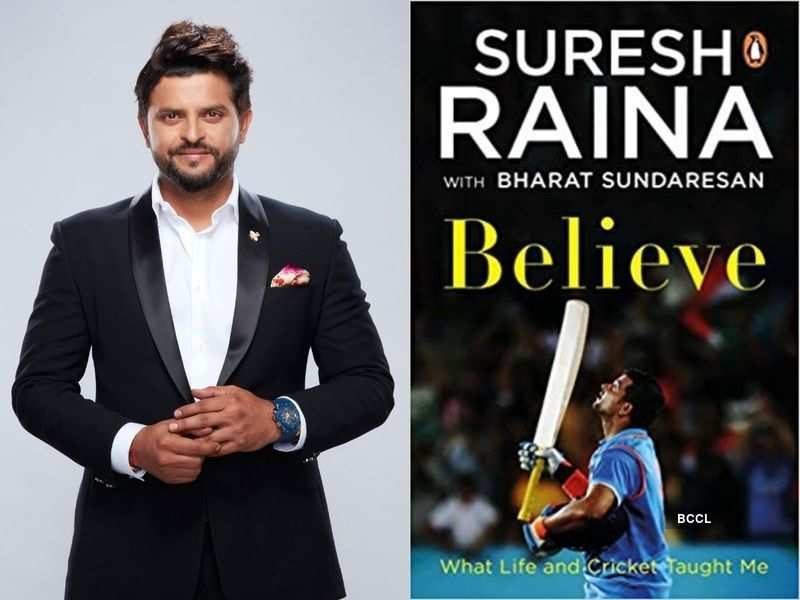 'Believe: What Life and Cricket Taught Me' by Suresh Raina
