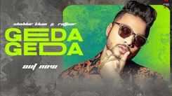 Check Out New Hindi Hit Song Music Video - 'Geda Geda' Sung By Shabbir Khan