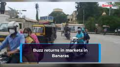 Buzz returns in markets in Banaras
