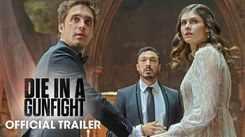 Die In A Gunfight - Official Trailer