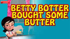 English Kids Poem: Nursery Song in English 'Betty Botter Bought Some Butter'
