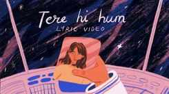 Watch Latest Hindi Song 'Tere Hi Hum' Sung By Prateek Kuhad