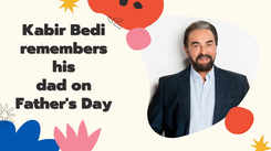 Kabir Bedi remembers his dad on Father's Day