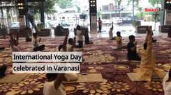 International Yoga Day celebrated in Varanasi