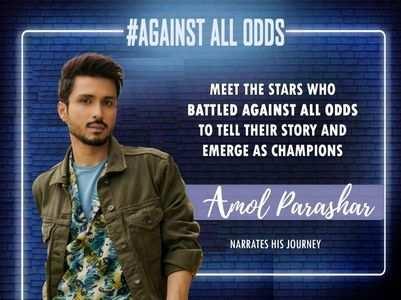#AgainstAllOdds! Amol Parashar on his journey