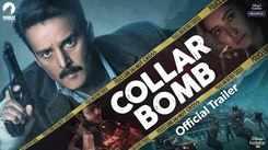 'Collar Bomb' Trailer: Jimmy Sheirgill and Asha Negi starrer 'Collar Bomb' Official Trailer