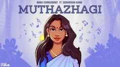 Watch Latest Tamil Official Music Lyrical Video Song 'Muthazhagi' Sung by Manoj Chinnaswamy And Sudharshan Ashok