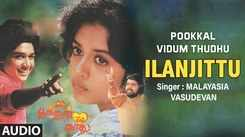 Pookkal Vidum Thudhu | Song - Ilanjittu (Audio)