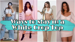 Ways to slay in a white crop top