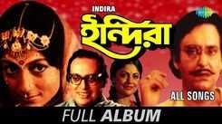 Watch Out Popular Classic Bengali song Album 'Indira' (Audio Jukebox)