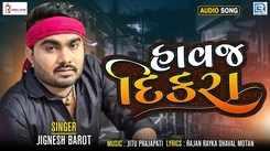 Listen To Latest Gujarati Music Audio Song - 'Havaj Dikra' Sung By Jignesh Barot