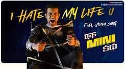 Ek Mini Katha | Song - I Hate My Life'u