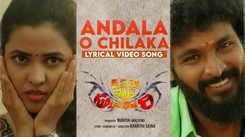 Watch Latest Telugu Official Lyrical Video Song 'Andala O Chiluka' From Movie 'Kapatanataka Sutradari' Starring Bhanu Chandar And Vijay