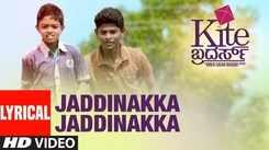 Kite Brothers   Song - Jaddinakka Jaddinakka (Lyrical)