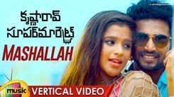 Check Out Popular Telugu Vertical Video Song - 'Mashallah' From Movie 'Krishnarao Super Market' Starring Kriishna and Elsa Ghosh