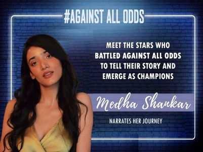 #AgainstAllOdds! Medha on her journey