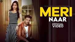 Check Out New Haryanvi Hit Song Music Video - 'Meri Naar' Sung By Meet Amit Featuring Monika & Akhil Ghakhar