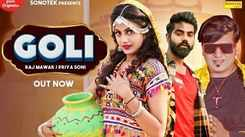 Check Out New Haryanvi Song Music Video - 'Goli' Sung By Raj Mawar