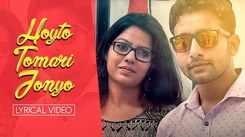 Watch Popular Bengali Song Music Video - 'Hoyto Tomari Jonyo' (Lyrical) Sung By Argha Banerjee