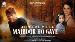 Watch New Romantic Hindi Song Music Video - 'Majboor Ho Gaye' Sung By Shaan