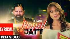Watch New Punjabi Lyrical Song Music Video - 'Royal Jatt' Sung By R Maan