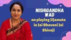 Nishigandha Wad on playing Jijamata in Jai Bhavani Jai Shivaji