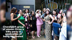 Chandigarh women host kitty party after vaccination